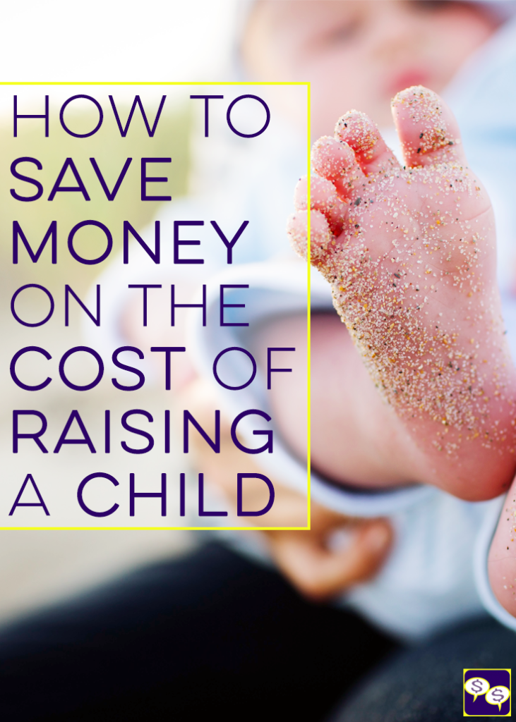how to save money on the cost of raising a child