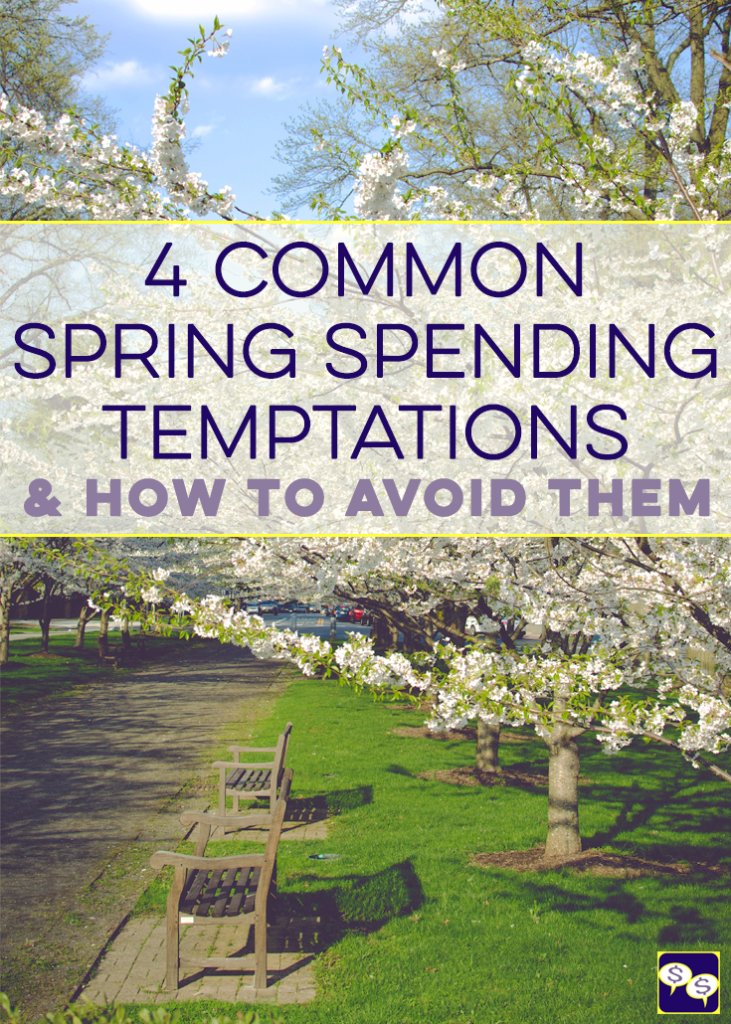Spring is finally here! The only downside is that it brings it's own spring spending temptations along with the nice weather. Here's how you can avoid them.