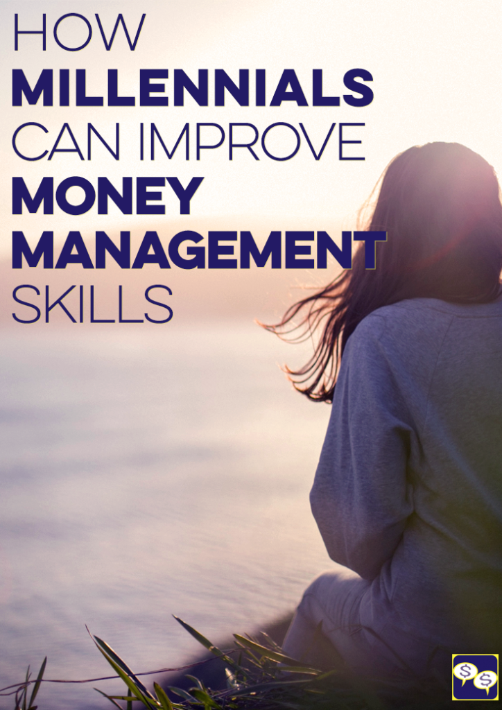 We're tired of Gen Y having a bad reputation when it comes to money. Here's how millennials can improve money management skills to get ahead financially.