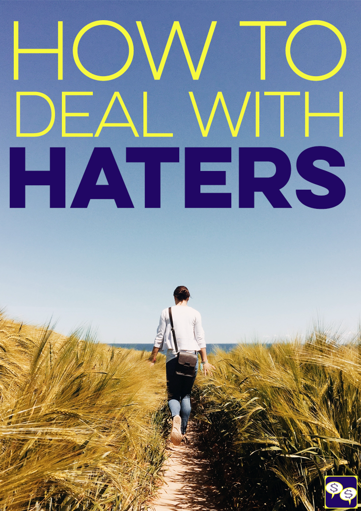 On this week's podcast, we're talking about how to effectively deal with the haters you'll inevitably come across in your financial & business journey.