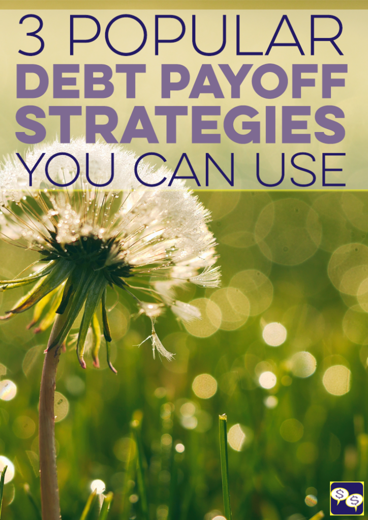 There are several debt payoff strategies to choose from. Here are 3 popular ones you might consider to help you with paying off debt.