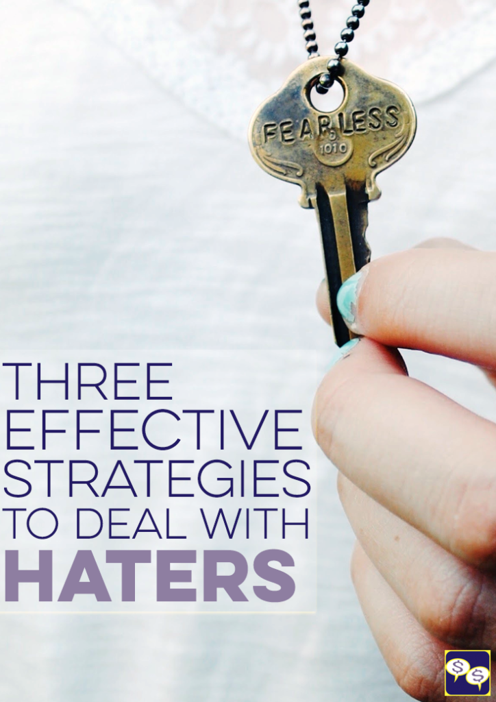 Everyone has to deal with haters at some point in their lives, but how you deal with them is key. Here are 3 strategies you can use to come out on top!