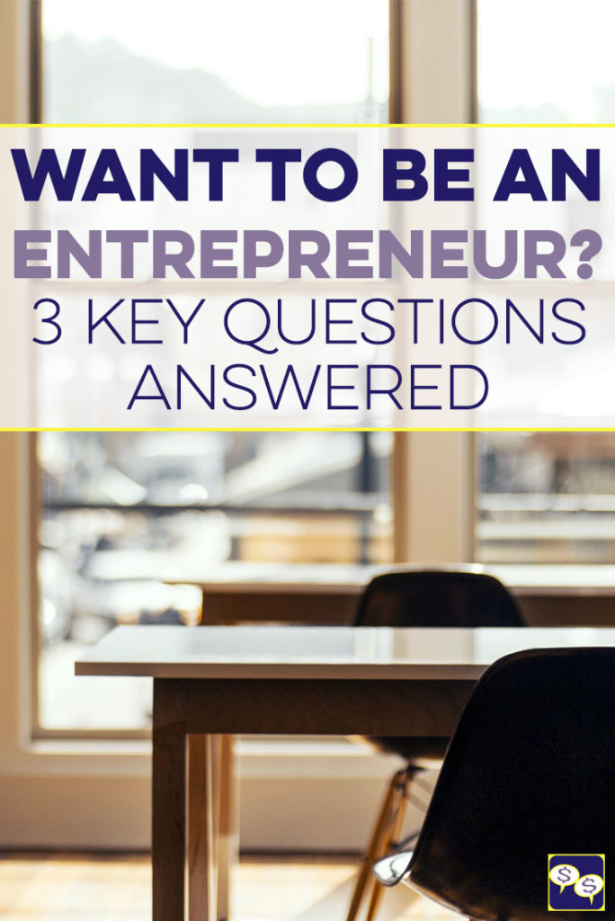 Want to know what it takes to be an entrepreneur? It's not just about being your own boss. Here are 3 key questions we answered about the journey.
