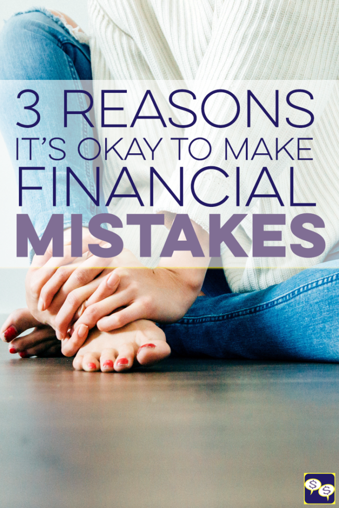 No one is immune from making financial mistakes, but sometimes, the best thing you can do is make them and learn from them! Here's why it's okay.