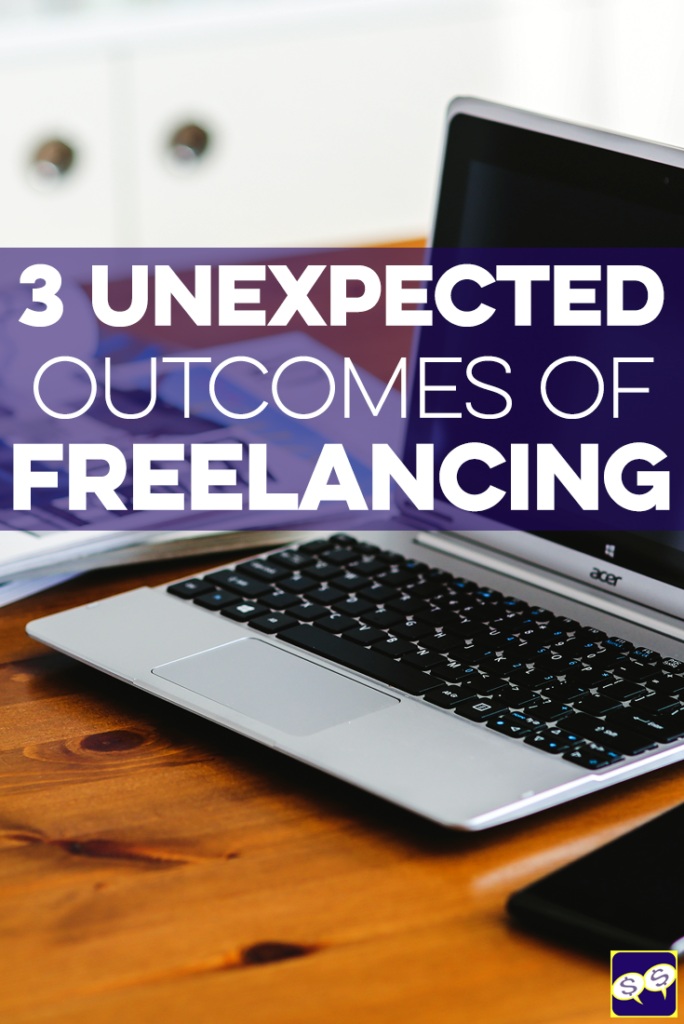 Being self-employed comes with many challenges, and there are a few unexpected outcomes of freelancing we've experienced. Prepare yourself by reading this!