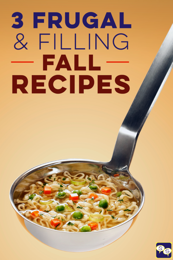 Looking for new fall recipes to try that are frugal and filling? Here are three to add to your collection.