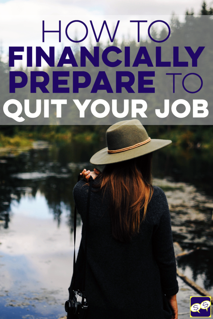 Quitting your job can be scary, especially when it comes to getting your money in order. Here are 3 financial preparations to make before taking the leap.