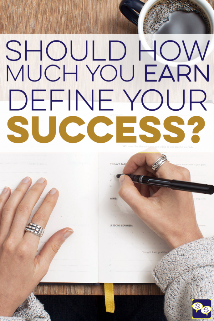 Many of us define success by the amount of money earned by someone, including ourselves. But is that a good measure of success? The answer is complicated.