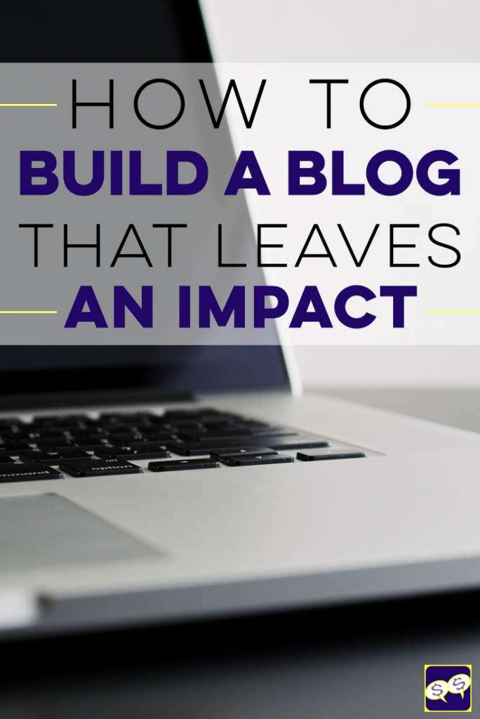 You have a blog and want to reach people with your message. How can you build a blog that leaves a lasting impact? Here's our best advice.