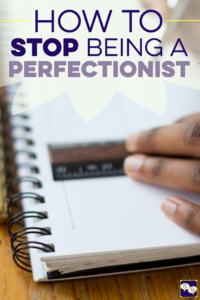 Do you struggle with being a perfectionist? If so, we can relate. But, the bottom line to remember is there's truly no such thing as perfect.